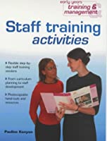 Staff Training Activities (Early Years Training and Management)