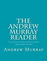 The Andrew Murray Reader: A compilation of works by Andrew Murray [並行輸入品]
