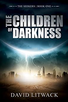 The Children of Darkness (The Seekers Book 1) by [Litwack, David]