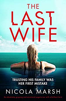 The Last Wife: An absolutely gripping and emotional page-turner with a brilliant twist by [Marsh, Nicola]
