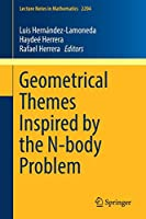Geometrical Themes Inspired by the N-body Problem (Lecture Notes in Mathematics)