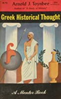 Greek Historical Thought (Mentor Books)