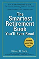 The Smartest Retirement Book You'll Ever Read: Achieve Your Retirement Dreams--in Any Economy by Daniel R. Solin(2010-07-27)
