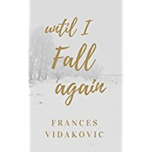 Until I Fall Again