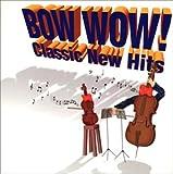 BOW WOW!クラシック・ニュー・ヒッツ