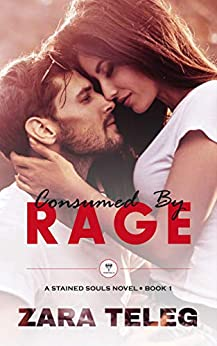Consumed By Rage: A Stained Souls MC Novel - Book 1 by [Teleg, Zara]