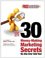 30 Money-Making Marketing Secrets No One Ever Told You! (Second Edition) [並行輸入品]