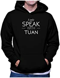 I only speak with Tuan フーディー