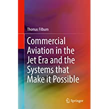 Commercial Aviation in the Jet Era and the Systems that Make it Possible