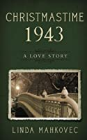 Christmastime 1943: A Love Story