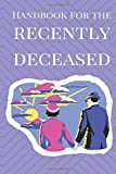 Handbook for the Recently Deceased : Notebook Journal (6 x 9, 120 page, Easy to Carry) - Inspired by The Manual for Ghosts from Tim Burton's 1988 classic Beetlejuice: Handbook for the Recently Deceased : Notebook Journal (6 x 9, 120 page, Easy to Carry
