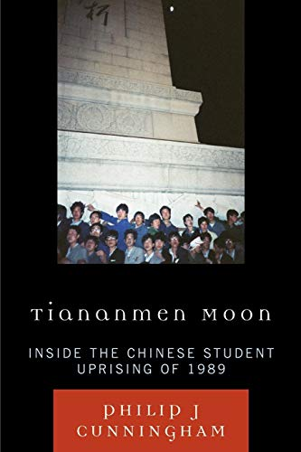 Download Tiananmen Moon: Inside the Chinese Student Uprising of 1989 (Asian Voices) (Asian Voices (Paperback)) 0742566730