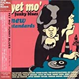 Yet Mo'Funky Blues・ニュー・スタンダード