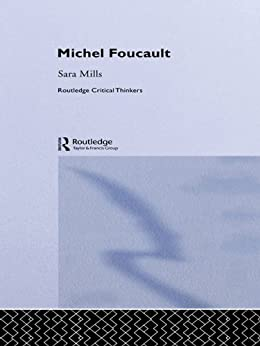 Michel Foucault (Routledge Critical Thinkers) by [Mills, Sara]
