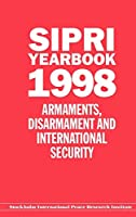 Sipri Yearbook 1998: Armaments, Disarmament and International Security