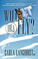 Will It Fly?: The Idea Tester