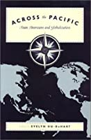 Across the Pacific: Asian Americans and Globalization (Asian American History & Culture)