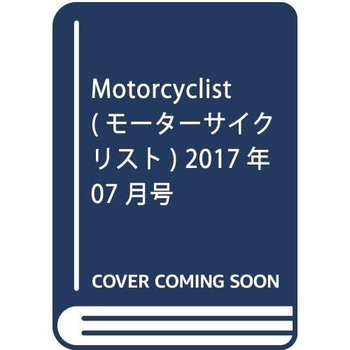 Motorcyclist(モーターサイクリスト) 2017年 07 月号 [雑誌]