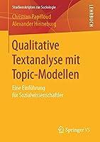 Qualitative Textanalyse mit Topic-Modellen: Eine Einfuehrung fuer Sozialwissenschaftler (Studienskripten zur Soziologie)