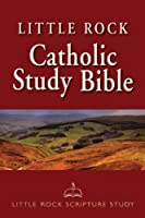 Little Rock Catholic Study Bible: New American Bible, Revised Edition