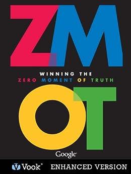 Winning the Zero Moment of Truth - ZMOT (Enhanced Version) by [Lecinski, Jim]