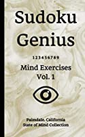 Sudoku Genius Mind Exercises Volume 1: Palmdale, California State of Mind Collection