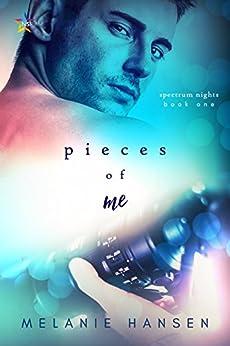 Pieces of Me (Spectrum Nights Book 1) by [Hansen, Melanie]