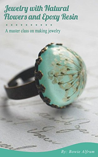 Jewelry With Natural Flowers And Epoxy Resin (English Edition)