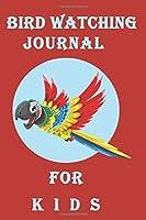 "Bird Watching Journal: For Kids, Bird watch Log For Kids To Record Bird Species & Birs Behaviour, 120 Pages 6""x9"" Matte Cover Finish"