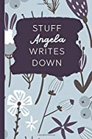 Stuff Angela Writes Down: Personalized Journal / Notebook (6 x 9 inch) with 110 wide ruled pages inside [Soft Blue]