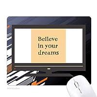 あなたの夢のインスピレーションを信じて ノンスリップラバーマウスパッドはコンピュータゲームのオフィス
