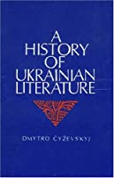 History of Ukrainian Literature: From the 11th to the End of the 19th Century