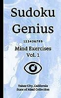 Sudoku Genius Mind Exercises Volume 1: Tahoe City, California State of Mind Collection