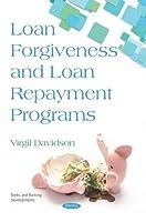 Loan Forgiveness and Loan Repayment Programs