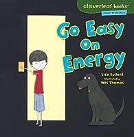 Go Easy on Energy (Cloverleaf Books: Planet Protectors)