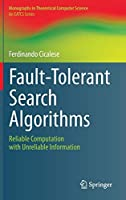 Fault-Tolerant Search Algorithms: Reliable Computation with Unreliable Information (Monographs in Theoretical Computer Science. An EATCS Series)