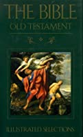 Bible: Old Testament - Illustrated Selections