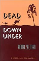 Dead Down Under: A Rebecca Lewis Mystery (Rebecca Lewis Mysteries)