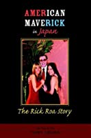 American Maverick in Japan: The Rick Roa Story