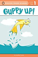Guppy Up! (Penguin Young Readers, Level 1)