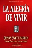 LA ALEGRÍA DE VIVIR (Biblioteca del Éxito)