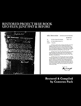 Restored Project Blue Book UFO Files: June 1947 & Before by [Pack, Cameron]