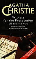 Witness for the Prosecution: And Selected Plays