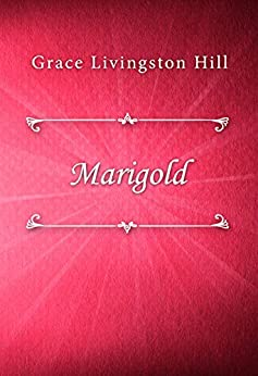 Marigold by [Grace Livingston Hill]