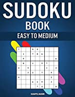 Sudoku Book Easy to Medium: 300 Easy and Medium Sudokus with Solutions