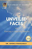 Unveiled Faces: Fasting & Praying Manual