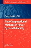 New Computational Methods in Power System Reliability (Studies in Computational Intelligence)