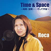 TIME&SPACE~時間・空間…そして宇宙~