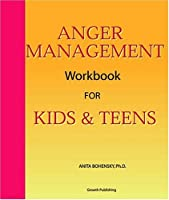 Anger Management: Workbook for Kids and Teens