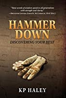 Hammer Down: Discovering Your Best